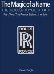 Cover of: The Magic of a Name, The Rolls-Royce Story, Part One by Peter Pugh