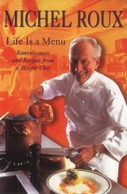 Cover of: Life is a menu by Michel Roux
