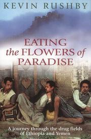 Cover of: Eating the Flowers of Paradise by Kevin Rushby