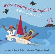 Cover of: We&#39;re sailing to Galapagos by Laurie Krebs