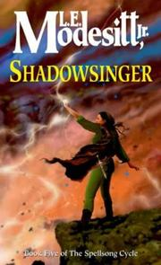 Cover of: Shadowsinger (The Spellsong Cycle) by Modesitt, L. E., Jr