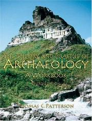 Cover of: The theory and practice of archaeology by Thomas Carl Patterson