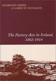 Cover of: The Factory Acts in Ireland, 1802-1914 by Desmond S. Greer