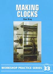 Cover of: Making Clocks (Workshop Practice Series 33) by Stan Bray