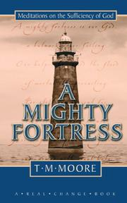Cover of: A Mighty Fortress by T. M. Moore