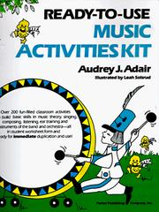 Cover of: Ready-to-use music activities kit by Audrey J. Adair-Hauser