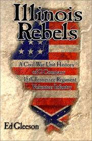 Cover of: Illinois Rebels: A Civil War Unit History of G Company, Fifteenth Tennessee Regiment Volunteer Infantry : The Story of the Confederacy's Southern Illinois ... me (Great Lakes Connections: The Civil War) by Ed Gleeson