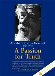 Cover of: A passion for truth by Heschel, Abraham Joshua