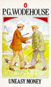 Uneasy Money P. G. Wodehouse and 1stWorld Library