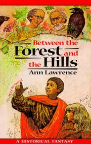 Cover of: Between the forest and the hills by Lawrence, Ann