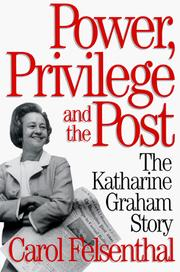 Cover of: Power, privilege, and the Post by Carol Felsenthal