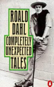 Cover of: Completely Unexpected Tales by Roald Dahl