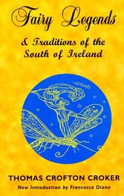 Cover of: Fairy legends and traditions of the south of Ireland by Croker, Thomas Crofton
