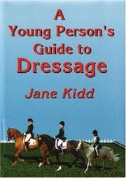 Cover of: A Young Person's Guide to Dressage by Jane Kidd