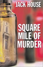Cover of: Square mile of murder by House, Jack.