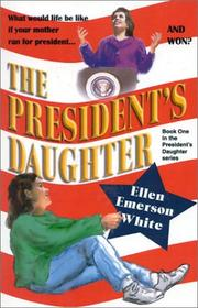Cover of: The President's Daughter by Ellen Emerson White