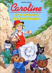 Cover of: Caroline et le mystre du chat fossile by Pierre Probst