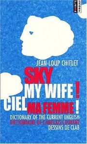 Cover of: Sky my wife! ciel ma femme! by Jean-Loup Chiflet