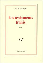 Cover of: Les testaments trahis by Milan Kundera