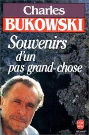 Cover of: Souvenirs d'un pas grand-chose by Charles Bukowski