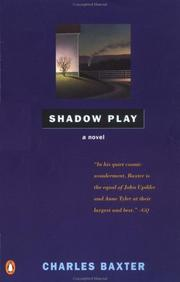 Cover of: Shadow Play by Charles Baxter
