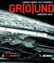 Cover of: Gr(o)und by Woods, Lebbeus.