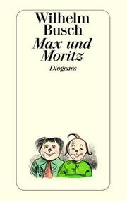 Cover of: Max und Moritz by Wilhelm Busch