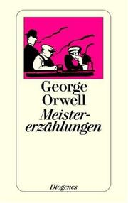 Cover of: Meistererzählungen by George Orwell