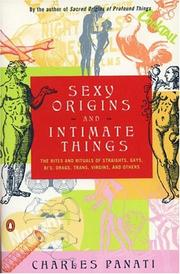Cover of: Sexy origins and intimate things: the rites and rituals of straights, gays, bi's, drags, trans, virgins, and others