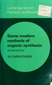 Cover of: Some modern methods of organic synthesis | W. Carruthers