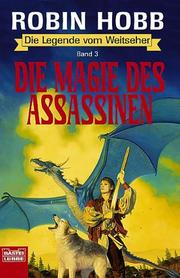 Cover of: Die Legende vom Weitseher 3. Die Magie des Assassinen. Fantasy- Roman