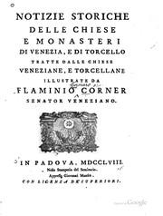 Notizie storiche delle chiese e monasteri di Venezia, e di Torcello, tratte dalle chiese venezian, e torcellane