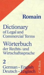 Cover of: Dictionary of Legal and Commercial Term: German-English/Worterbuch Der Rechts-Und Wirtschaftssprache, Part Teil II  | Alfred Romain