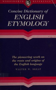 Cover of: The concise dictionary of English etymology | Walter W. Skeat