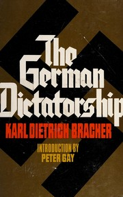 The German dictatorship by Karl Dietrich Bracher