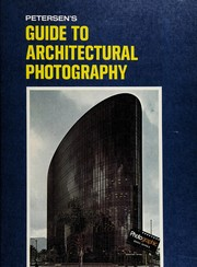 Cover of: Petersen's guide to architectural photography | Kalton C. Lahue