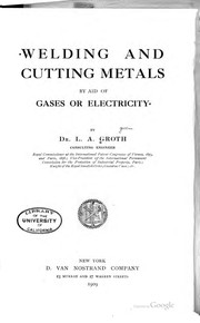 Cover of: Welding and cutting metals by aid of gases or electricity | L. A. Groth