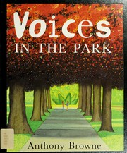 Cover of: Voices in the park | Anthony Browne