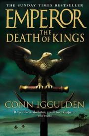 Cover of: The Death of Kings (Emperor) | Conn Iggulden