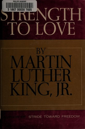 Strength to love. by Martin Luther King Jr.