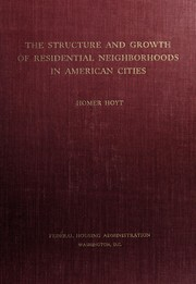 Cover of: The structure and growth of residential neighborhoods in American cities. | United States. Federal Housing Administration.