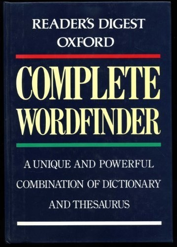 The Reader's Digest-Oxford complete wordfinder by edited by Sara Tulloch.
