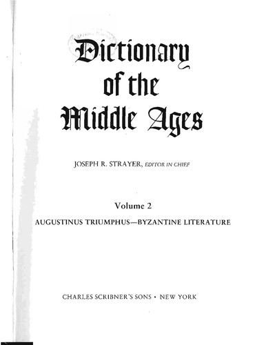 Dictionary of the Middle Ages by Joseph R. Strayer, Joseph R. Strayer