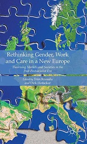 Cover of: Rethinking Gender, Work and Care in a New Europe