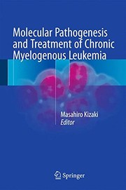 Cover of: Molecular Pathogenesis and Treatment of Chronic Myelogenous Leukemia