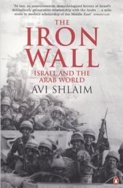 Cover of: The Iron Wall: Israel and the Arab World