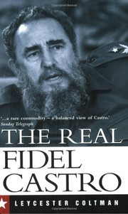 Cover of: The Real Fidel Castro | Leycester Coltman