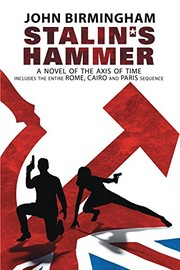 Cover of: Stalin's Hammer : The Complete Sequence | John Birmingham