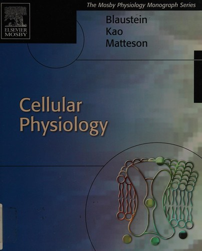 Cellular physiology by Mordecai P Blaustein