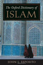 Cover of: The Oxford dictionary of Islam | John L. Esposito, editor in chief.